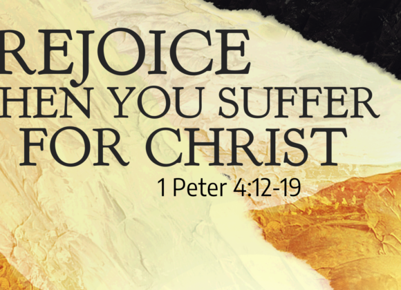 Rejoice When You Suffer for Christ