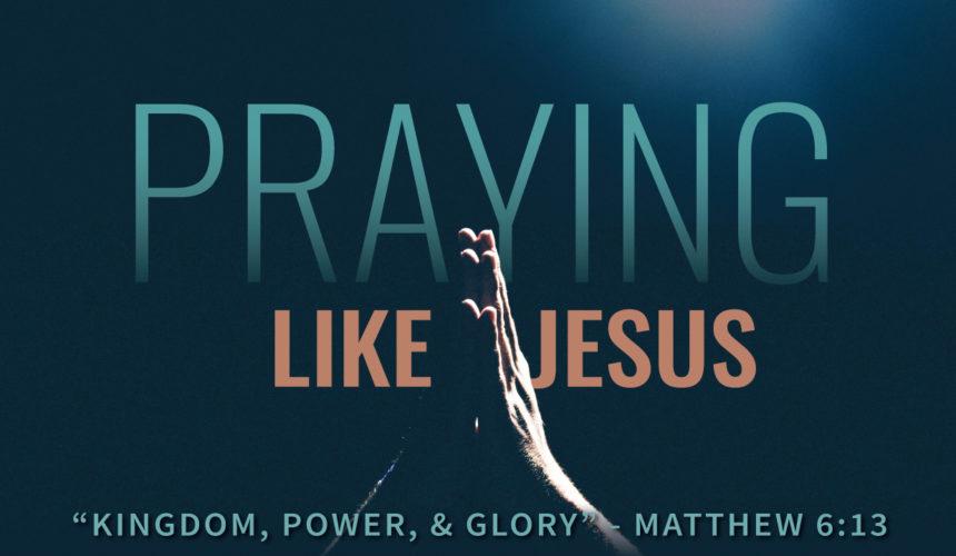 Kingdom, Power, & Glory